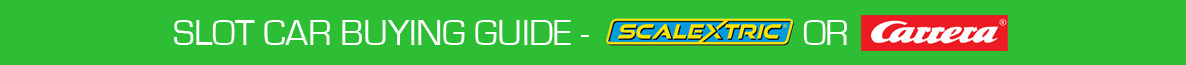 Slot Racing Buyers Guide - Scalextric or Carrera